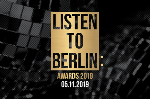 Win: Listen to Berlin Awards Night 5.11 – 18 of 2019's top tracks and artists presented…